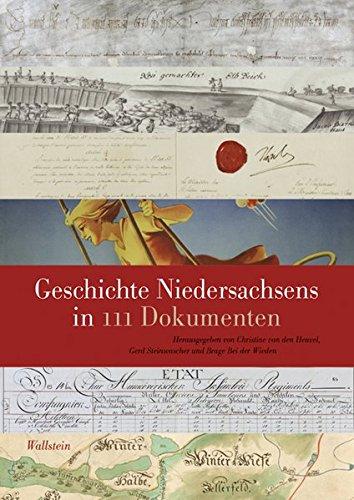 Geschichte Niedersachsens in 111 Dokumenten (Veröffentlichungen des Niedersächsichen Landesarchivs)