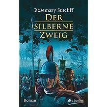 Der silberne Zweig: Roman