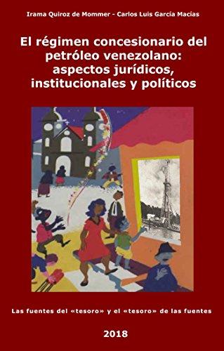 El régimen concesionario del petróleo venezolano: aspectos jurídicos, institucionales y políticos: Las fuentes del «tesoro» y el «tesoro» de las fuentes
