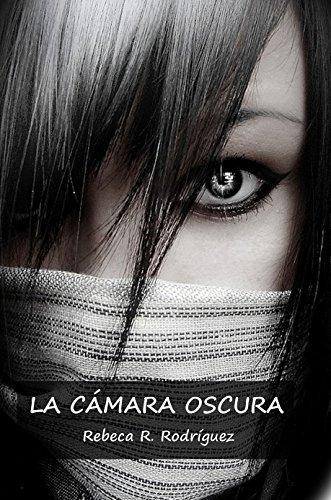 La Cámara Oscura: NOVELA PARA JÓVENES Y ADULTOS. Thriller de acción paranormal (Trilogía El Sol Oscuro nº 1)