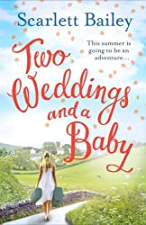 Two Weddings and a Baby by Scarlett Bailey (2014-06-19)
