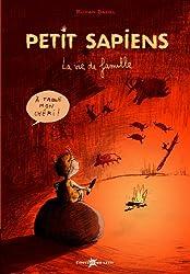 Petit Sapiens, Tome 1 : La vie de famille (préhistoire, homosapiens) ( périmé )