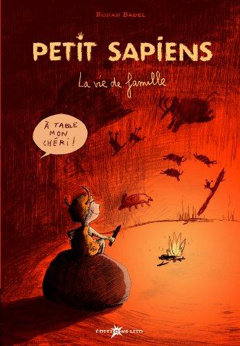 Petit sapiens (1) : La vie de famille