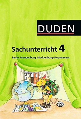Duden Sachunterricht - Berlin, Brandenburg, Mecklenburg-Vorpommern: 4. Schuljahr - Arbeitsheft mit BeilegerMein Bundesland