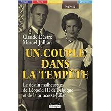 Un couple dans la tempête : Le destin malheureux de Léopold III de Belgique et de la princesse Lilian (grands caractères)