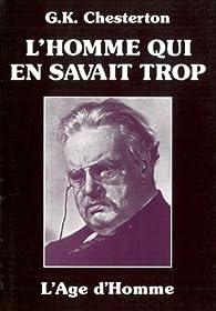L'Homme qui en savait trop par Gilbert Keith Chesterton
