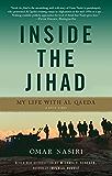 Inside the Jihad: My Life with Al Qaeda