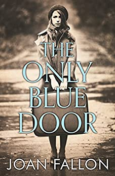 THE ONLY BLUE DOOR: The moving story of three children, based on actual events in World War II by [FALLON, JOAN]