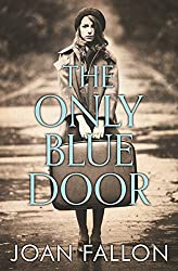 THE ONLY BLUE DOOR: Based on actual events in World War II