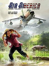 Air America, tome 1 : Sur la piste Ho Chi Minh par  Wallace