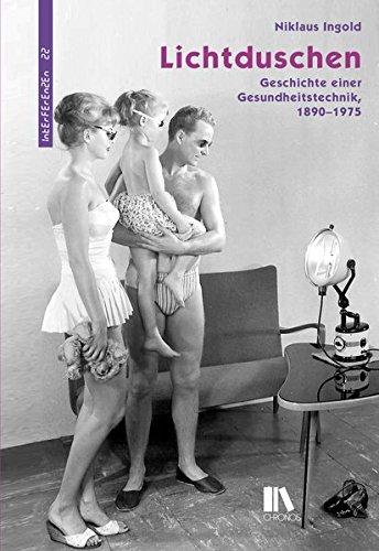 Lichtduschen: Geschichte einer Gesundheitstechnik, 1890-1975 (Interferenzen)