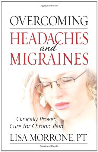 OVERCOMING HEADACHES & MIGRAINES by LISA MORRONE (29-Aug-2008) Paperback