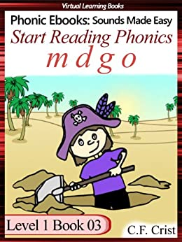 Start Reading Phonics 1.03 (m d g o) Level 1 Book 03 (Childrens Learning To Read Activity Book) (Phonic Ebooks: Kids Learn To Read (Childrens First Readers Level 1)) by [Crist, C.F.]