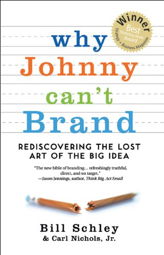 why-johnny-cant-brand-rediscovering-the-lost-art-of-the-big-idea-english-edition