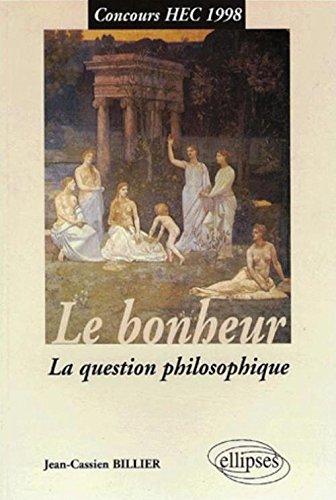 Le bonheur : La question philosophique