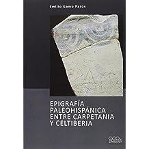 Epigrafía Paleohispánica Entre Carpetania Y Celtiberia (Arqueología y Patrimonio)