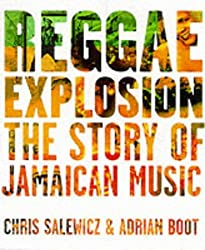 Reggae Explosion: The Story of Jamaican Music by Chris Salewicz (2001-04-26)