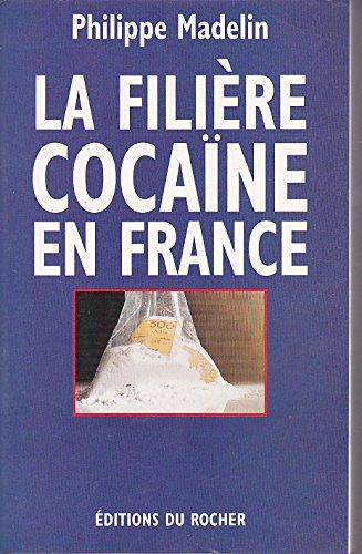 La filiere cocaïne en France par Madelin Philippe