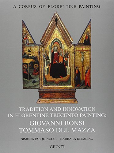 Tradition and innovation in florentine Trecento painting: Giovanni Bonsi, Tommaso Del Mazza