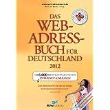 Das Web-Adressbuch für Deutschland 2012: Die 6.000 wichtigsten deutschen Internet-Adressen