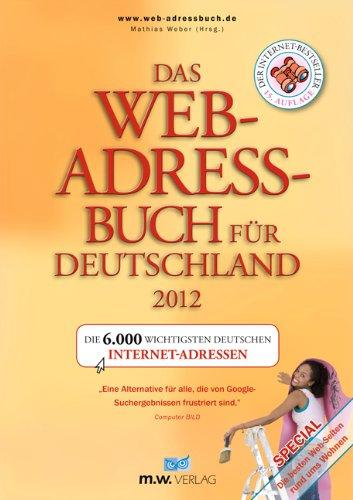 Web-adressbuch (Das Web-Adressbuch für Deutschland 2012: Die 6.000 wichtigsten deutschen Internet-Adressen)