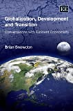 Globalisation, Development and Transition: Conversations with Eminent Economists