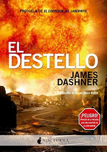 El Destello (Literatura Mágica) por James Dashner