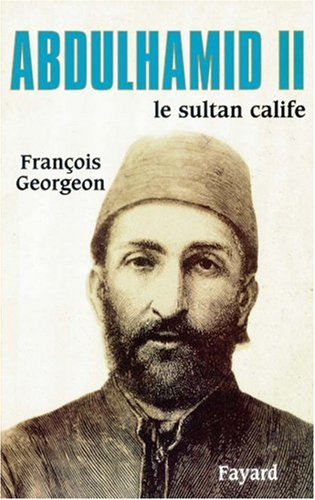 Abdülhamid II : Le sultan calife (1876-1909)