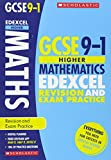GCSE Maths Edexcel Revision & Practice Book for the Higher Grade 9-1 Course with free revision app (Scholastic GCSE Maths 9-1 Revision & Exam Practice) (GCSE Grades 9-1)