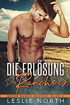 Die Erlösung des Ranchers (Meier Ranch Brüder 2)