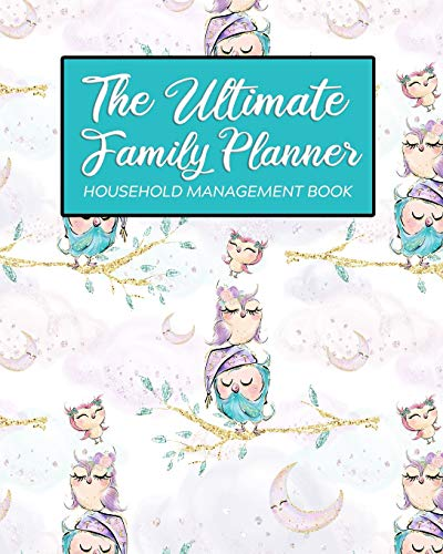 The Ultimate Family Planner Household Record Book: Cute Owl Family Bird Mom Tracker |  Calendar Contacts Password | School Medical Dental Babysitter | ... Budget Expenses  |  Mothers Day Gift (Knapp Family Planner Amy)