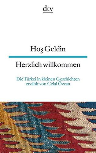 Hos Geldin Herzlich willkommen: Die Türkei in kleinen Geschichten (dtv zweisprachig)