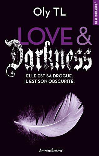Love & Darkness - Elle est sa drogue. Il est son obscurité par [Tl, Oly]