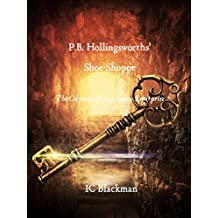 P.B. Hollingsworths' Shoe Shoppe: The Odyssey of an Uneasy Enterprise (English Edition)