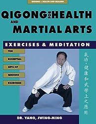 Qigong for Health & Martial Arts: Exercises and Meditation (Qigong, Health and Healing) by Yang Jwing-Ming (1998-05-05)