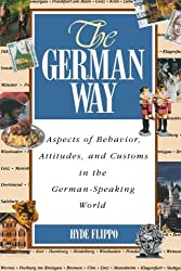 The German Way : Aspects of Behavior, Attitudes, and Customs in the German-Speaking World by Hyde Flippo (1996-05-11)