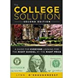 By O'Shaughnessy, Lynn ( Author ) [ The College Solution: A Guide for Everyone Looking for the Right School at the Right Price By May-2012 Paperback