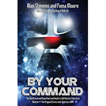 By Your Command Vol 1: The Unofficial and Unauthorised Guide to Battlestar Galactica: Original Series and Galactica