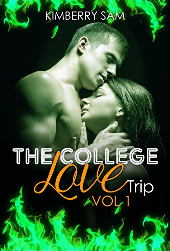 Erotic Literature New Adult Billionaire Romance : The College Love Trip 1: (Contemporary Romance Sex Stories SPECIAL STORY INCLUDED) (billionaires new adult forbidden love Alpha)