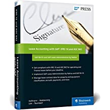 Lease Accounting with SAP: IFRS 16 and ASC 842: SAP RE-FX and SAP Lease Administration by Nakisa (SAP PRESS: englisch)