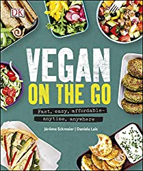 Vegan on the Go: Fast, Easy, Affordable—Anytime, Anywhere (English Edition)