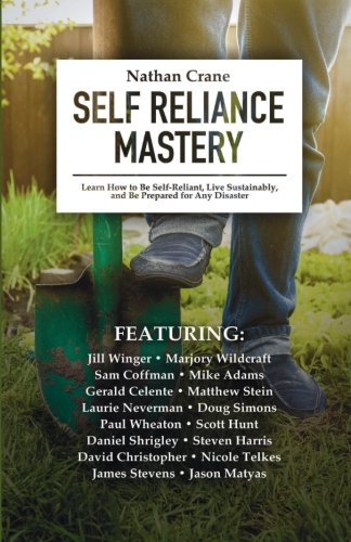 self-reliance-mastery-learn-how-to-be-self-reliant-live-sustainably-and-be-prepared-for-any-disaster