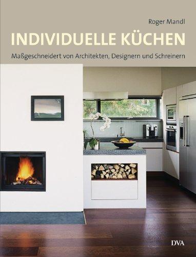 Individuelle Küchen: Maßgeschneidert von Architekten, Designern und Schreinern