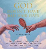 God Doesn't Have Bad Hair Days by Pam Grout (2005-12-27)