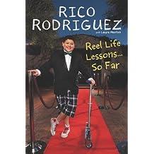 Reel Life Lessons ... So Far by Rodriguez, Rico, Morton, Laura (2012) Paperback