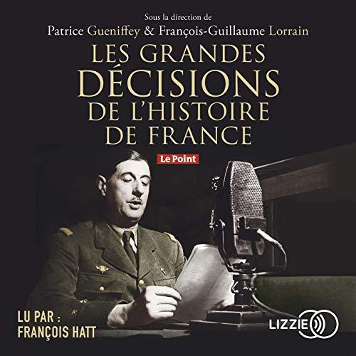 Les grandes décisions de l'histoire de France par Patrice Gueniffey