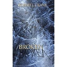 Broken: The Girl in the Box, Book Six by Crane, Robert J. (2013) Paperback