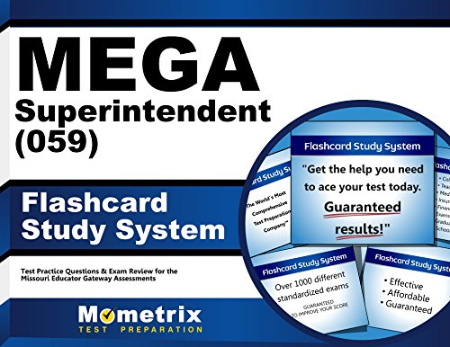 Mega Superintendent Flashcard Study System: Mega Test Practice Questions and Exam Review for the Missouri Educator Gateway Assessments PDF Books