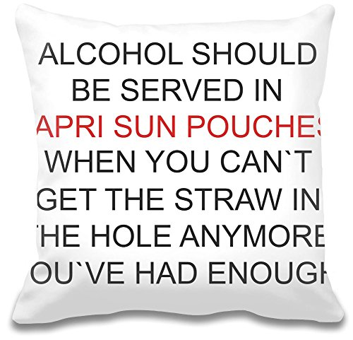 alcohol-should-be-served-in-capri-sun-pouches-funny-custom-decorativo-pillow-ultra-morbido-e-di-qual