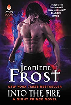 Into the Fire: A Night Prince Novel di [Frost, Jeaniene]